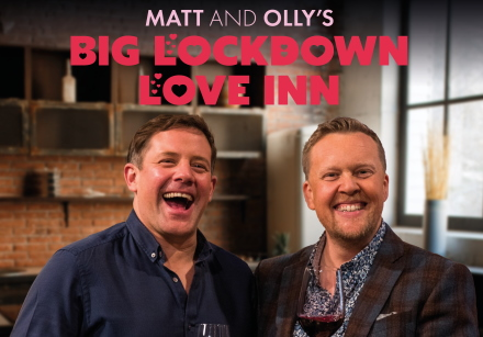 Matt & Olly's Big Lockdown Love Inn